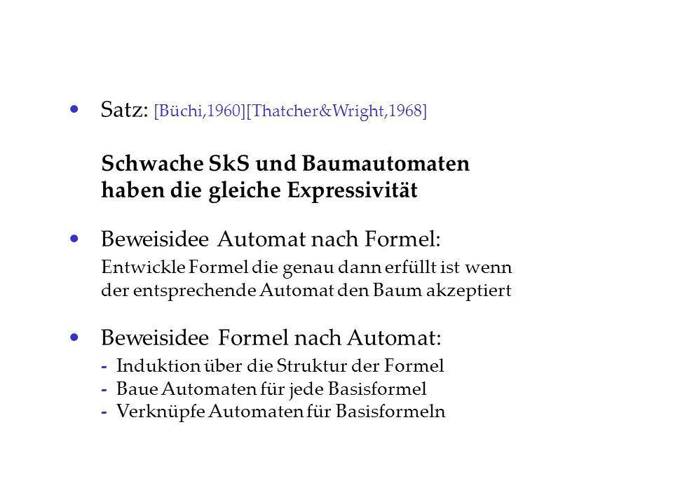 Satz: [Büchi,1960][Thatcher&Wright,1968]